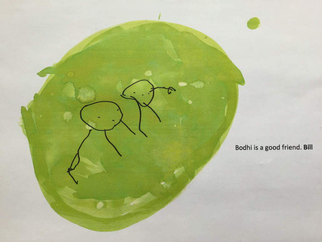 "Child's drawing ""Bodhi is a good friend. By Bill"""